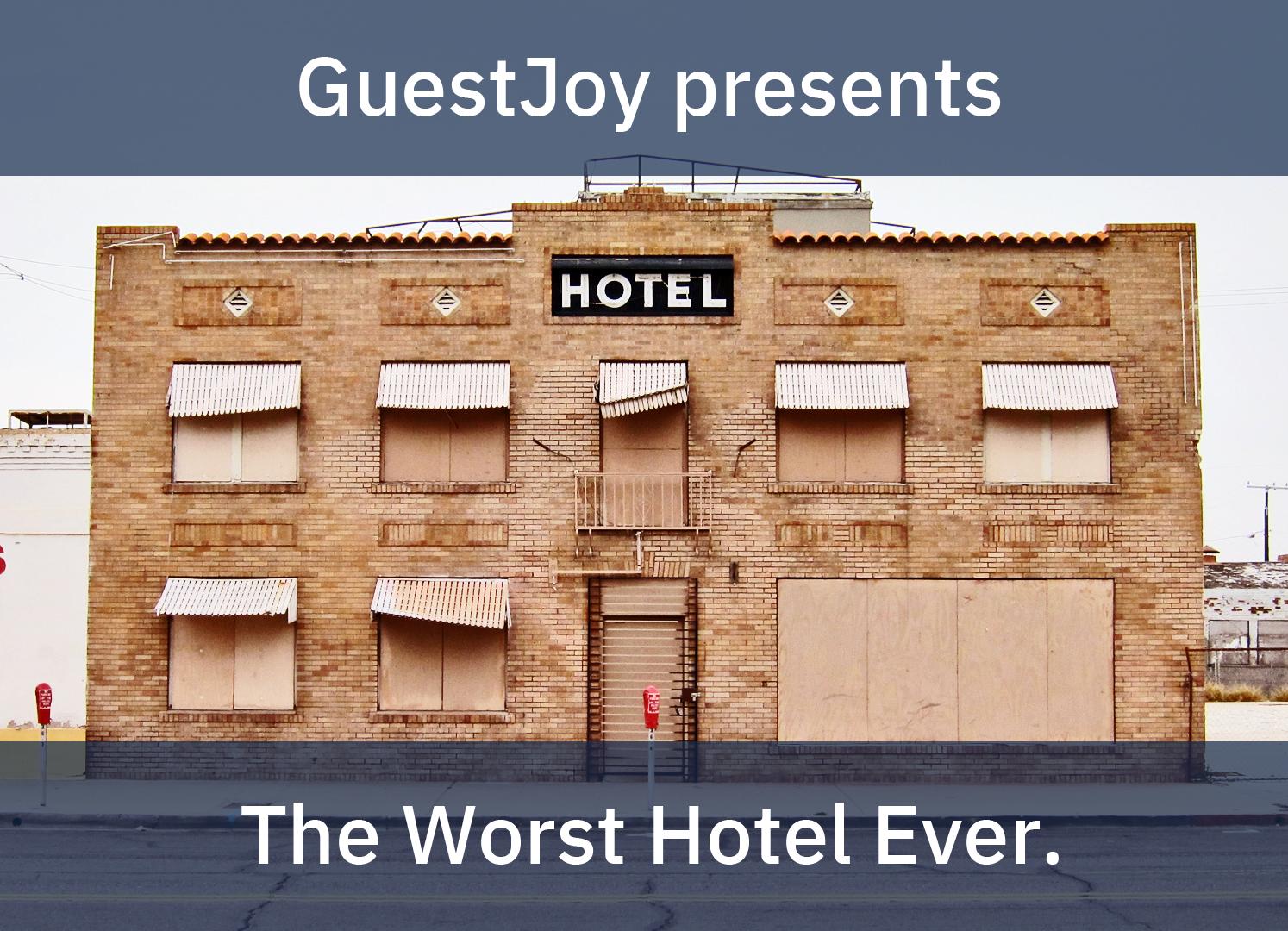 The Worst Hotel